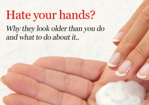 Hate your hands? Why they look older than you do and what to do about it