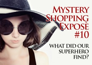 Mystery Shopping #10 – What did our Superhero find?