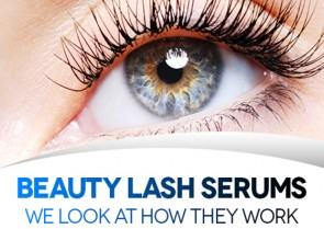 Beauty Lash Serums – We look at how they work