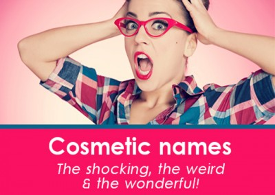 Cosmetic names – We look at the shocking, the weird & the wo