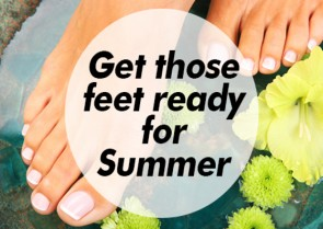 Get those feet ready for Summer!