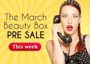 The March Beauty Box PRE SALE