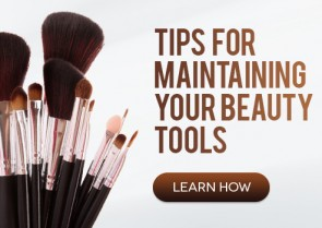 Tips For Maintaining Your Beauty Tools